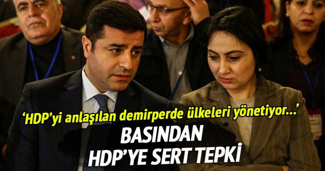 Basından HDP'ye sert tepki