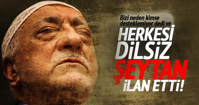 Fetullah Gülen herkesi dilsiz ve şeytan ilan etti