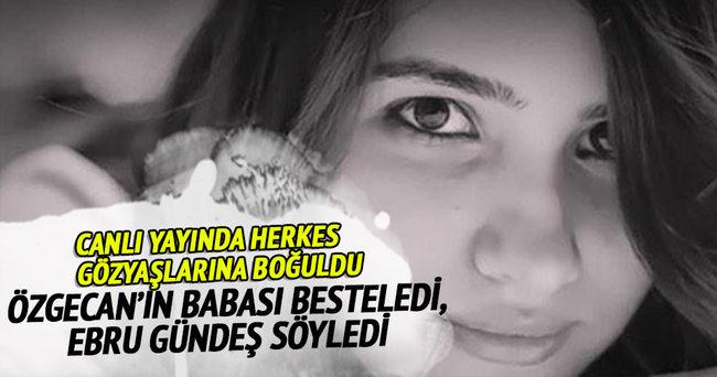 Ebru Gündeş, Özgecan anısına yazılan şarkıyı okudu