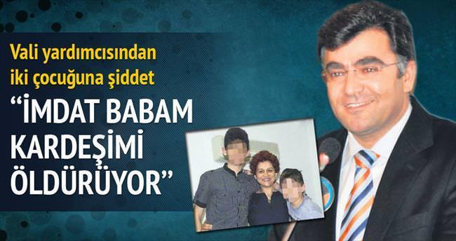 'İmdat babam kardeşimi öldürüyor'