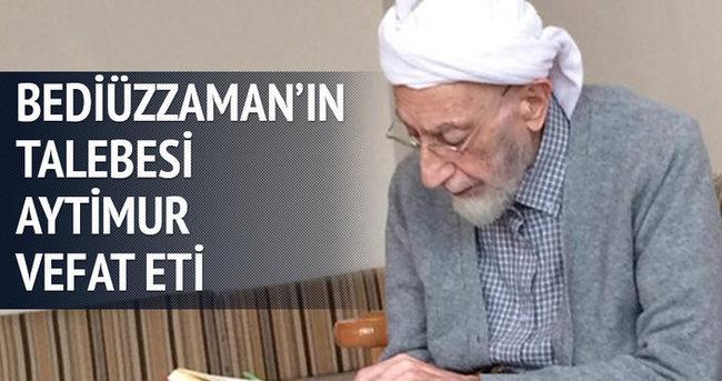 Bediüzzaman'ın talebelerinden Ahmet Aytimur vefat etti
