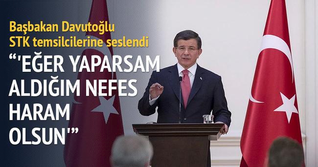 Başbakan Davutoğlu: 'Eğer yaparsam aldığım nefes haram olsun'