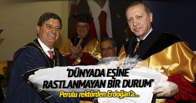 Peru'lu rektörden Erdoğan'a duygu dolu sözler