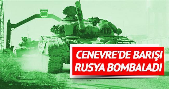 Cenevre'de barışı Rusya bombaladı
