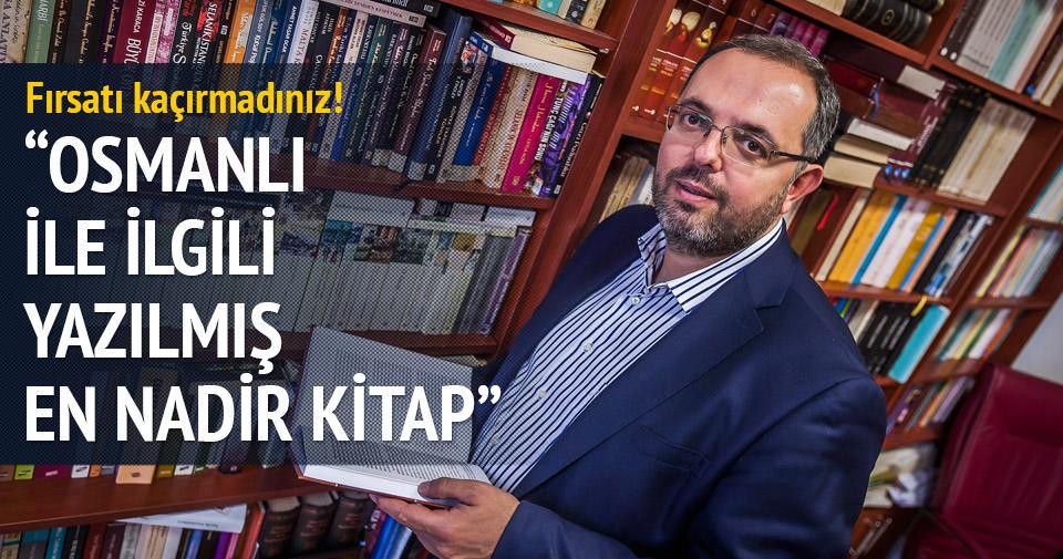 Osmanlı ile ilgili yazılmış en nadir kitap