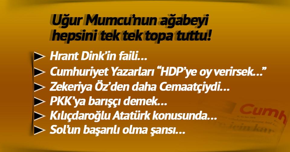 Uğur Mumcu'nun Ağabey'i CHP ve Cumhuriyet'i topa tuttu!