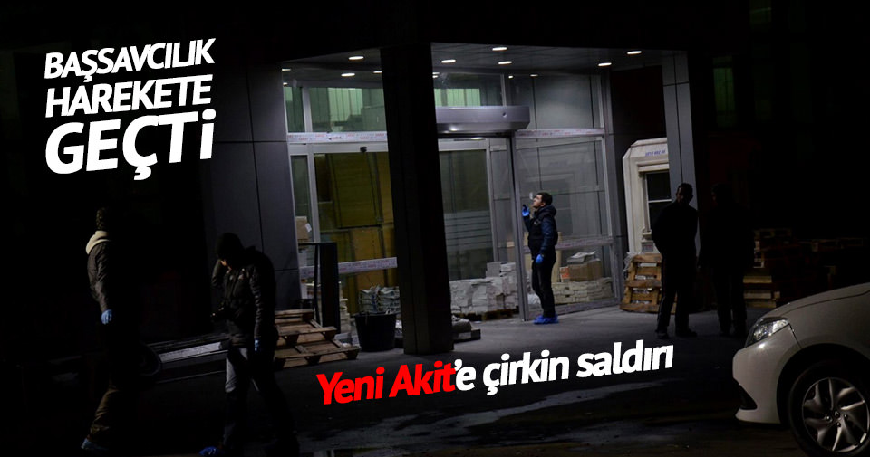 Yeni Akit'e saldırıya terör soruşturması