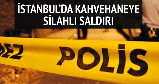 Sultangazi'de kahvehaneye silahlı saldırı