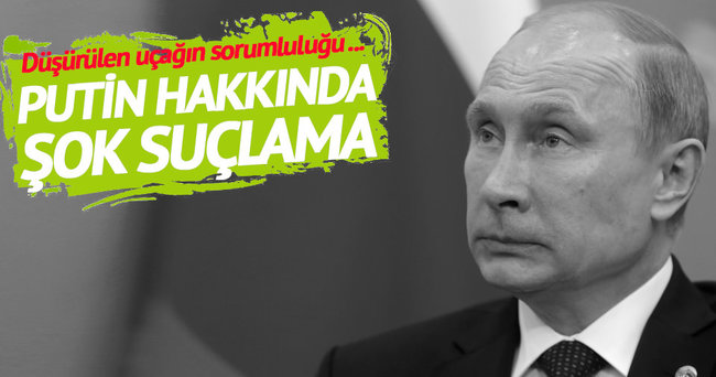 Putin hakkında şok suçlama!