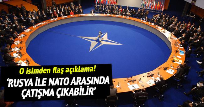 NATO ile Rusya arasında çatışma çıkabilir
