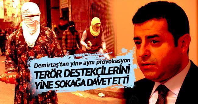 Demirtaş'tan yine sokak provokasyonu