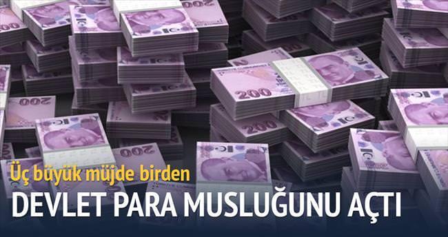 Devlet para musluğunu açtı