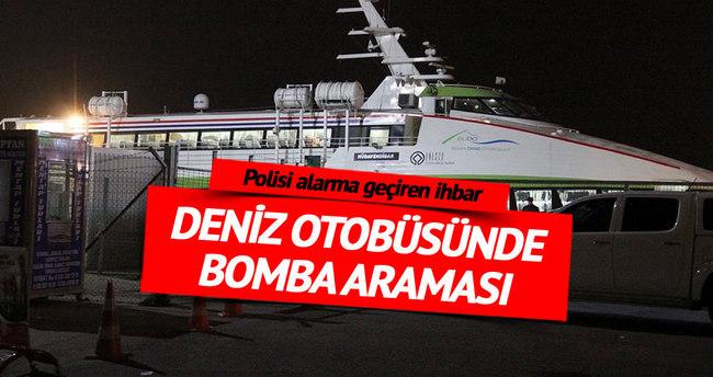 Deniz otobüsüne bomba ihbarı