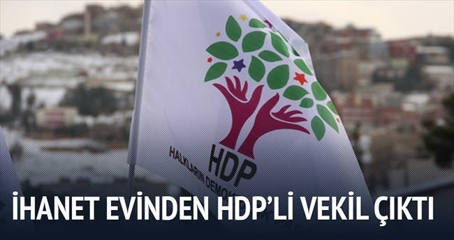 İhanet evinden HDP'li vekil çıktı