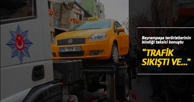 DHKP-C'lilerin bindiği taksinin şoförü konuştu!