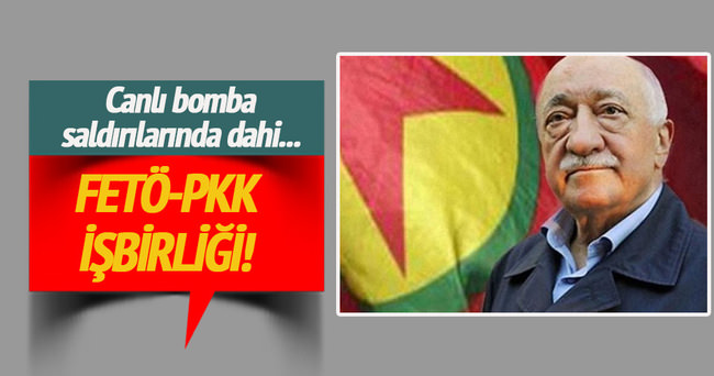 Canlı bomba saldırılarında FETÖ-PKK ortaklığı