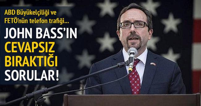 ABD Büyükelçisi'nin cevapsız bıraktığı sorular!