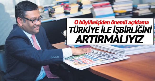 Türkiye ile işbirliğini artırmalıyız