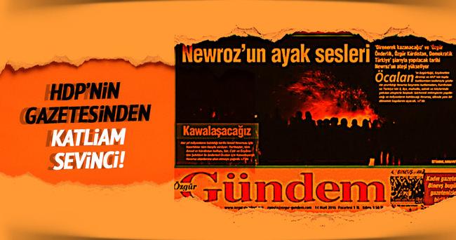 PKK'nın gazetesi Özgür Gündem'in katliam sevinci