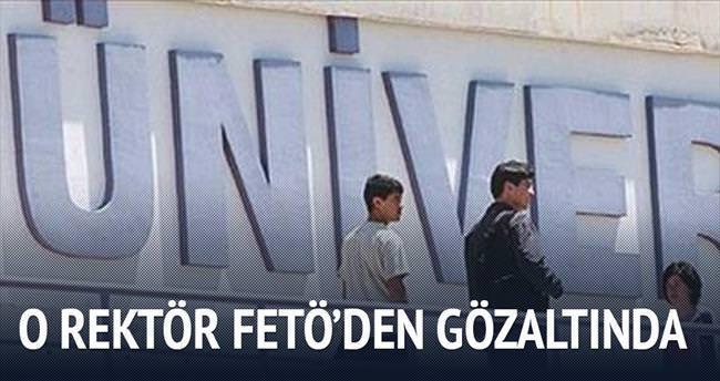 FETÖ operasyonunda eski rektör gözaltında