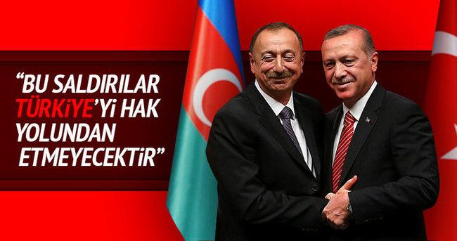 Aliyev: Bu saldırılar Türkiye'yi hak yolundan etmeyecektir