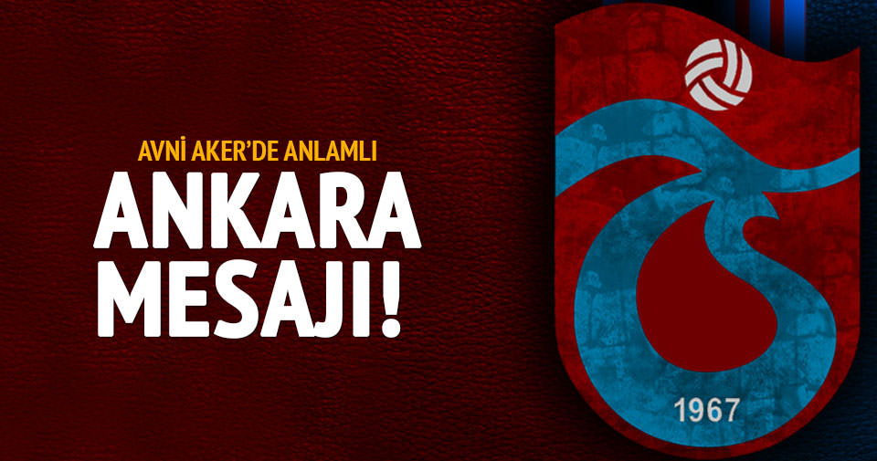 Avni Aker'de birlik mesajı: ''anKARA''