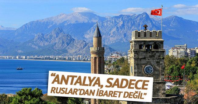 Antalya sadece Ruslar'dan ibaret değil