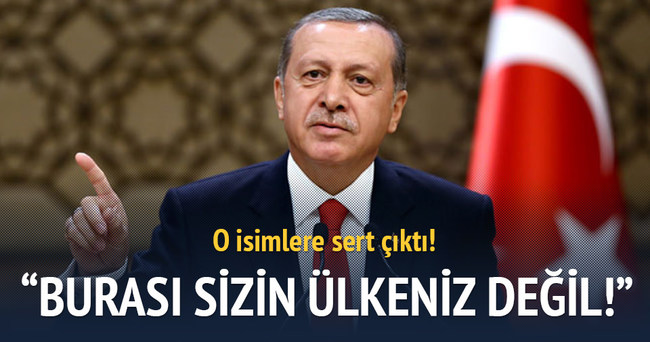 Cumhurbaşkanı Erdoğan: Siz kimsiniz!