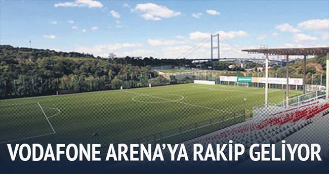 Vodafone Arena'ya rakip geliyor!