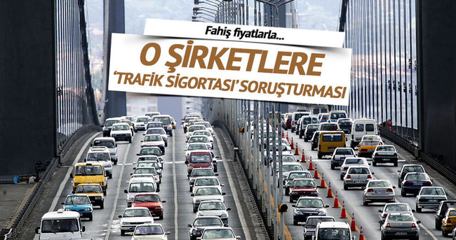 33 şirkete trafik sigortası soruşturması