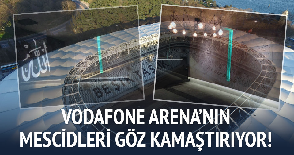 Vodafone Arena'nın mescidleri göz kamaştırıyor