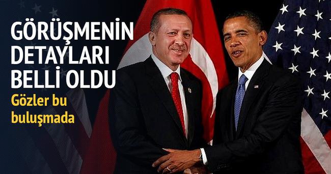 Erdoğan Obama görüşmesi belli oldu