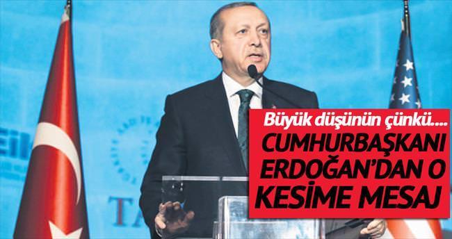 Türk iş dünyasına da mesaj verdi: Büyük düşünün, arkanızdayız