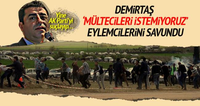 Demirtaş, 'Mültecileri istemiyoruz' eylemcilerini savundu
