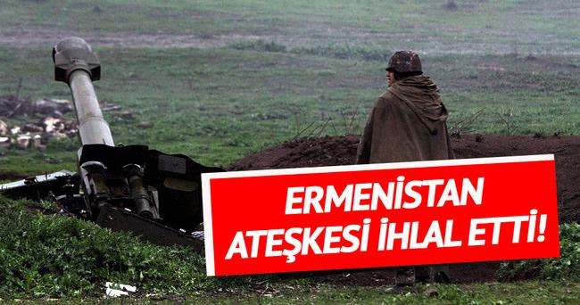 Ermenistan, ateşkes ihlali yaparak ateş açtı