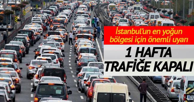 İstanbul'un merkezinde bir hafta boyunca bu yollar kapalı