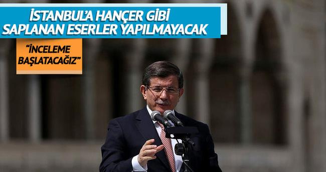 Davutoğlu: İstanbul'a hançer gibi saplanan eser yapılmayacak
