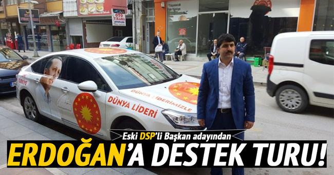Eski DSP'li başkan adayından Erdoğan'a destek turu!