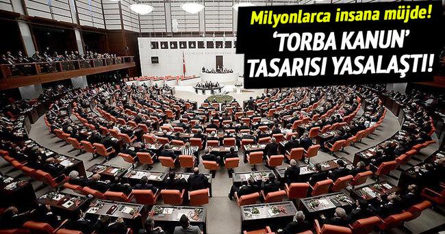 Torba kanun tasarısı yasalaştı!