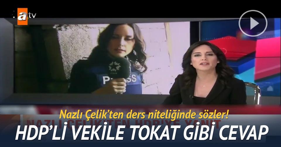 Nazlı Çelik'ten HDP'ye çok sert yanıt!