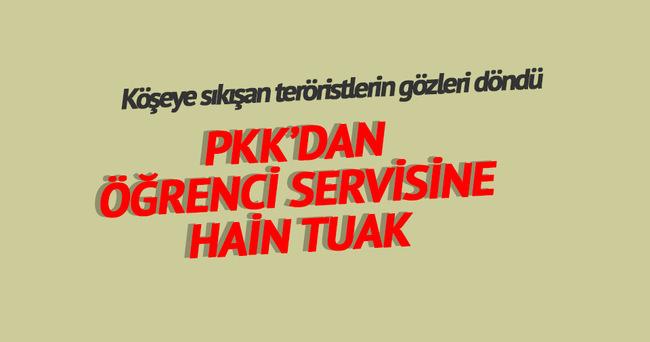 Öğrenci servisine PKK'dan hain tuzak