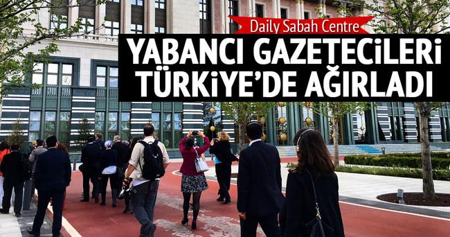 Daily Sabah Centre, yabancı gazetecileri Türkiye'de ağırladı