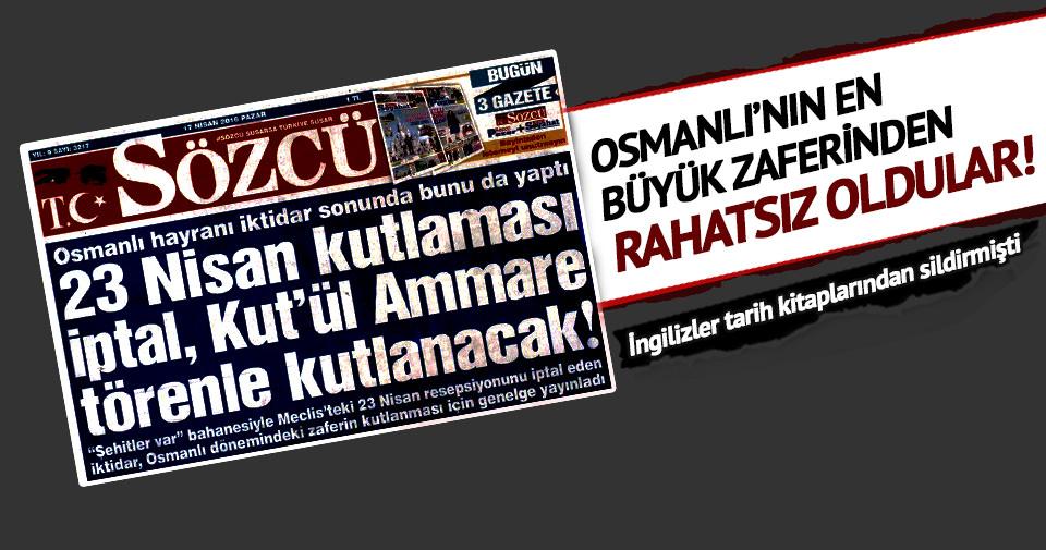 Osmanlı'nın en büyük zaferinden rahatsız oldular