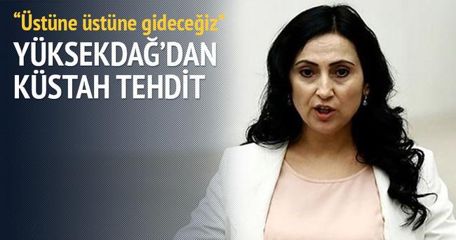 HDP Eş Genel Başkanı Figen Yüksekdağ'dan küstah tehdit!
