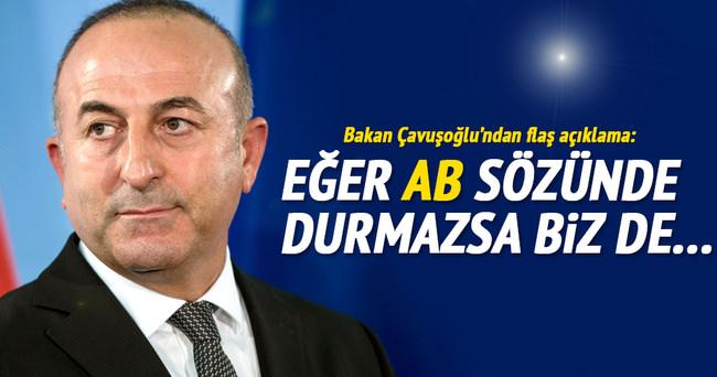 Çavuşoğlu net konuştu: Eğer sözünde durmazsa...