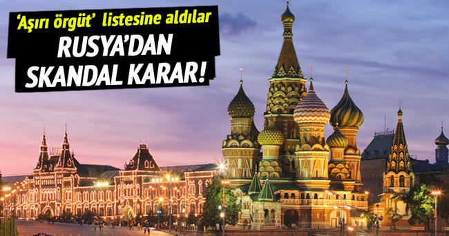 Rusya'dan skandal karar! 'Aşırı örgüt' listesine alındı