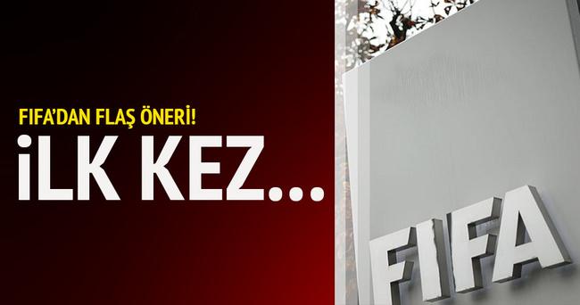 FIFA'dan Dünya Kupası için flaş öneri
