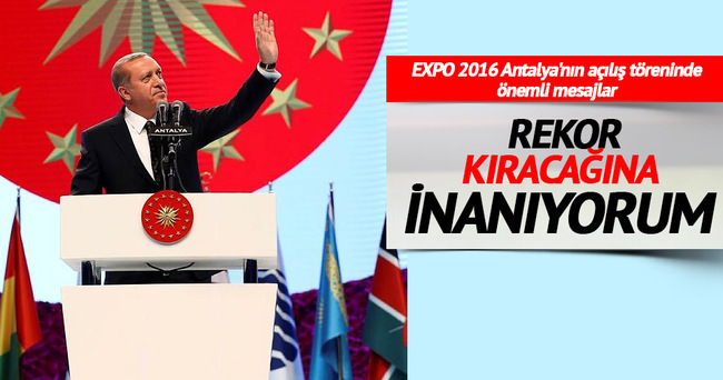 Erdoğan, EXPO 2016 açılışında konuştu