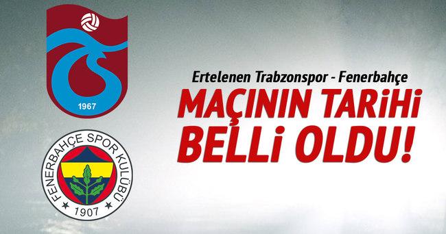 Trabzonspor - Fenerbahçe maçı ne zaman oynanacak?