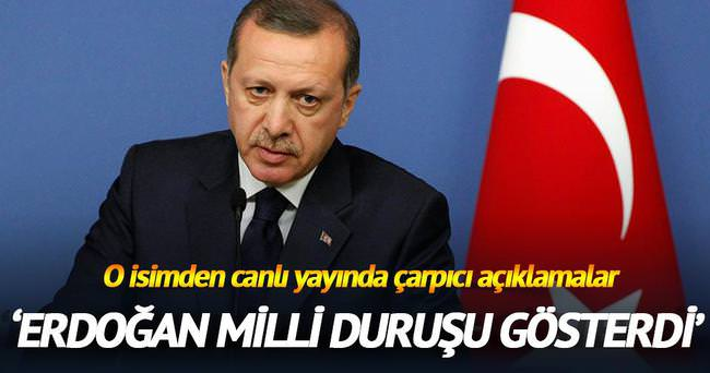 Markar Esayan: Erdoğan milli duruşu gösterdi